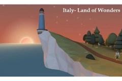 """""""Italy. Land of Wonders"""": un videogioco per scoprire l'Italia ad ogni età"""